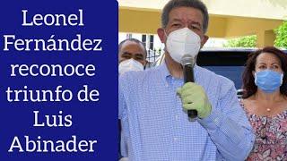 Leonel Fernández reconoce triunfo de Luis Abinader a través de Twitter