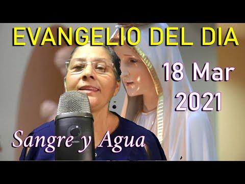 Evangelio Del Dia de Hoy - Jueves 18 Marzo 2021- Sangre y Agua