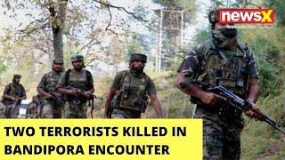 3 Soldiers Injured In Bandipora Encounter   2 Terrorists Killed    NewsX - NEWSXLIVE