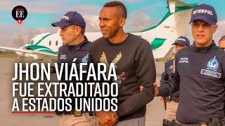 Jhon Viáfara: ¿Por qué fue extraditado a Estados Unidos - Noticias - El Espectador