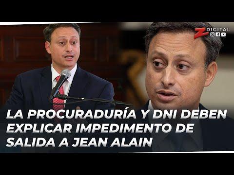 Susana Gautreau entiende que la Procuraduría y DNI deben explicar impedimento de salida a Jean Alain