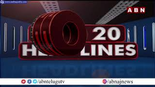 TOP 20 Headlines || 24-07-2021 | News Highlights || ABN Telugu - ABNTELUGUTV