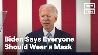 Joe Biden Calls On Everyone to Wear a Mask to Fight COVID-19   NowThis