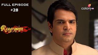 Rangrasiya | Season 1 | Full Episode 28 - COLORSTV