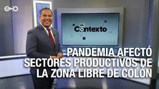 Pandemia afectó sectores productivos de la Zona Libre de Colón | En Contexto