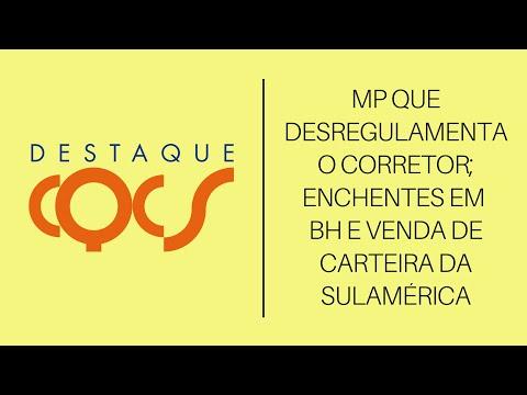 Imagem post: MP que desregulamenta o Corretor; Enchentes em BH e Venda de carteira da SulAmérica