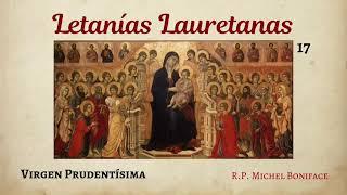 17 Virgen Prudentísima | Letanías Lauretanas
