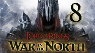 Lord of the Rings War in the North: Walkthrough Part 8 Let's Play (Gameplay & Commentary)
