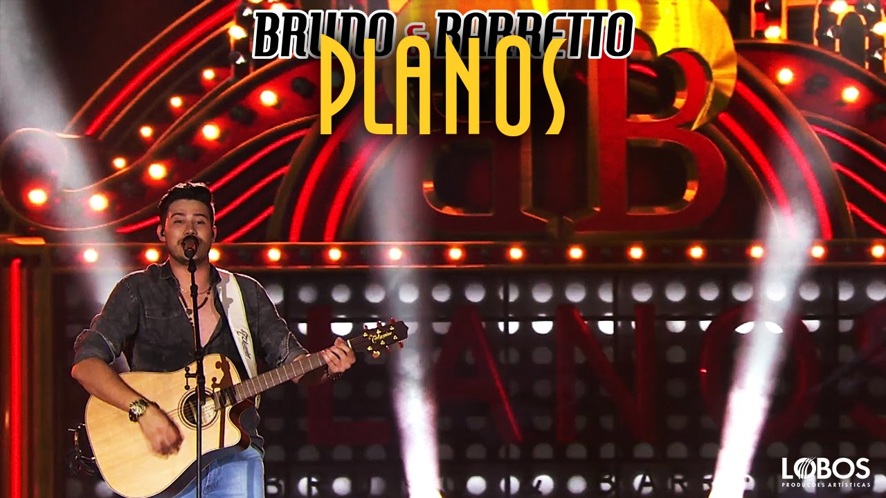 Planos - Bruno e Barretto