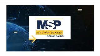 MSP Edición Diaria 21 de abril
