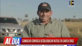 Camacho convocó a desbloquear rutas en Santa Cruz