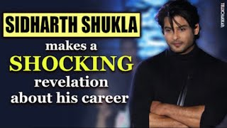 Must Watch! | What is it that Sidharth Shukla REVEALED about his career | Checkout to know more | - TELLYCHAKKAR