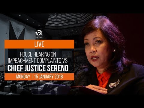 LIVE: House hearing on impeachment complaint vs Chief Justice Sereno, 15 January 2018