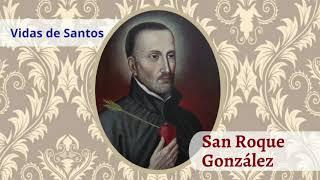 San Roque Gonza?lez | Mártir en 1628