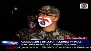 Alcalde SDN y director regional PN piden mantener respeto al toque de queda