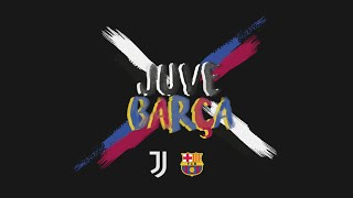 CHAMPIONS LEAGUE | WELCOME TO JUVENTUS-BARCELONA!