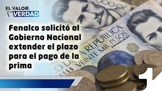 El Valor de la Verdad - Fenalco pide al Gobierno extender el plazos para el pago de la prima