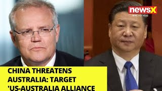 China Threatens Australia | Targets 'US -Australia Alliance | NewsX - NEWSXLIVE