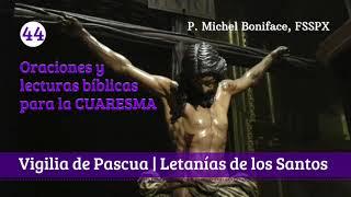 44d Vigilia de Pascua | Letani?as de los Santos