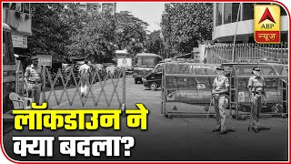 60 days into lockdown, know what all changed - ABPNEWSTV