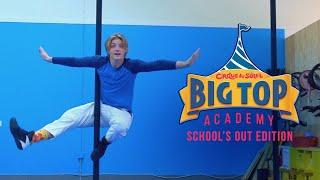 Big Top Academy - School's Out Edition EP24   Cirque du Soleil