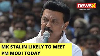 MK Stalin Likely To Meet PM Modi today| Discussing TN, Hydrocarbon Issues on Agenda | NewsX - NEWSXLIVE