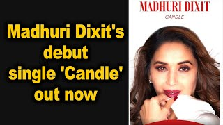 Madhuri Dixit's debut single 'Candle' out now - BOLLYWOODCOUNTRY