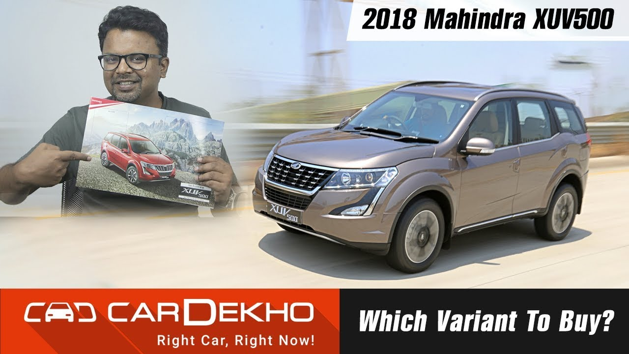 2018 Mahindra XUV500 - Which Variant To Buy?