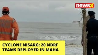 CYCLONE NISARG: 20 NDRF TEAMS DEPLOYED IN MAHARASHTRA |NewsX - NEWSXLIVE