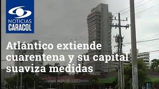 Aunque Barranquilla flexibilizará medidas por coronavirus, Atlántico extendió la cuarentena
