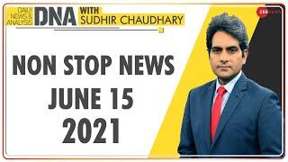 DNA: Non Stop News; June 15, 2021   Top News Today   Hindi News   Nonstop News   Fast News - ZEENEWS