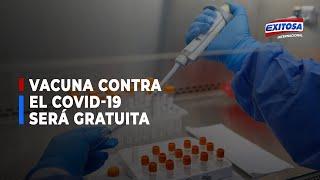 Vacuna contra el covid-19 será totalmente gratuita para la población