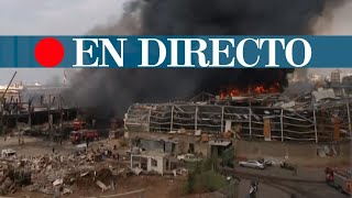 DIRECTO | Incendio en el puerto de Beirut