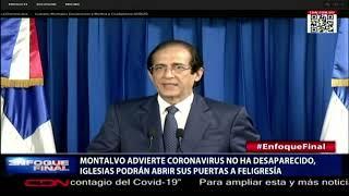 Montalvo advierte coronavirus no ha desaparecido, iglesias podrán abrir sus puertas a feligresía