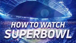How to legally watch the Superbowl