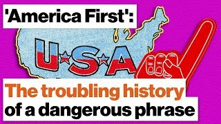 'America First': The troubling history of a dangerous phrase | Christopher Preble