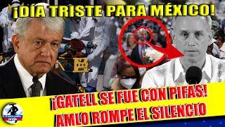 D ÚLTIMO MOMENTO! DÍA TRISTE PARA MÉXICO; GATELL SE FUE CON PIFAS ¡AMLO RECIBIÓ LA NOTICIA!