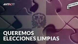 Queremos Elecciones Limpias [Editorial] | El Antinoti