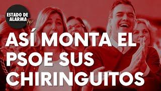 El VÍDEO definitivo que te EXPLICA cómo monta el PSOE sus CHIRINGUITOS