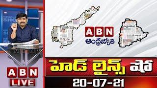 Headlines Show   Today News Paper Main Headlines   Morning News Highlights   20-07-2021   ABN Telugu - ABNTELUGUTV