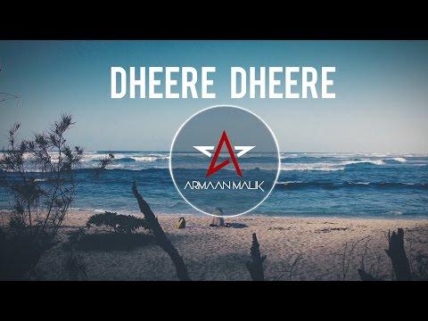 Dheere Dheere Lyrics - Armaan Malik | DJ Kiran Kamath