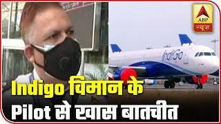 Indigo flight pilot: Every requisite arrangement made, govt guidelines followed - ABPNEWSTV
