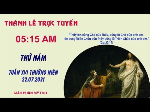 Trực tuyến: Thánh lễ 5g15 ngày 22/07/2021   Thứ Năm tuần 16 TN   Giáo phận Mỹ Tho