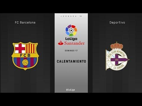 Calentamiento FC Barcelona vs Deportivo