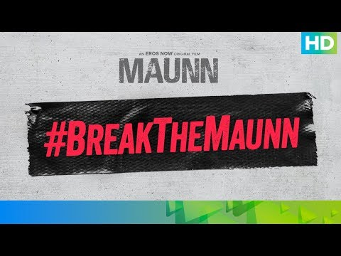 Break The Maunn | Maunn | An Eros Now Original Film | Streaming Now