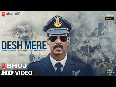 Arijit Singh: DESH MERE song   Ajay D, Sanjay D, Ammy V   Arko, Manoj M   Bhuj: The Pride Of India