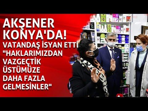 """Akşener Konya'da! Vatandaş isyan etti """"Haklarımızdan vazgeçtik üstümüze daha fazla gelmesinler"""""""
