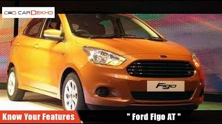 Know Your Ford Figo AT | Review of Features | CarDekho.com