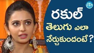 Rakul About How She Learnt Telugu