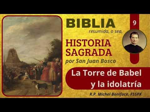 9 La Torre de Babel y la idolatria | Historia Sagrada